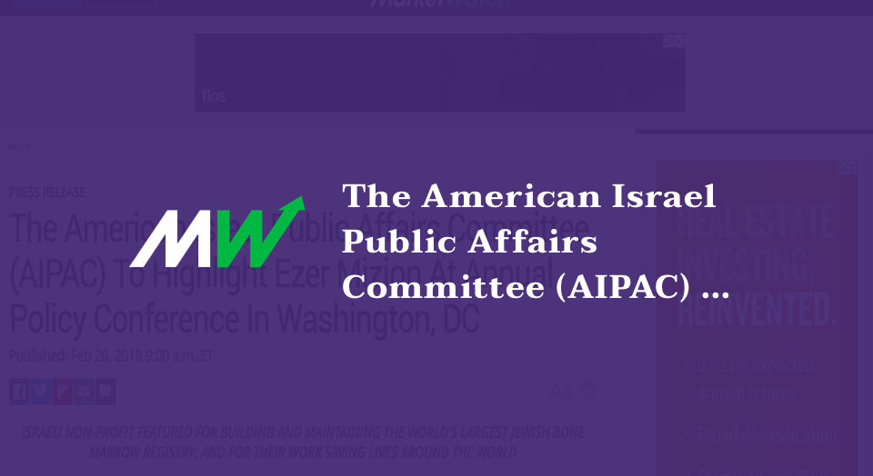 The American Israel Public Affairs Committee (AIPAC) To Highlight Ezer Mizion At Annual Policy Conference In Washington, DC