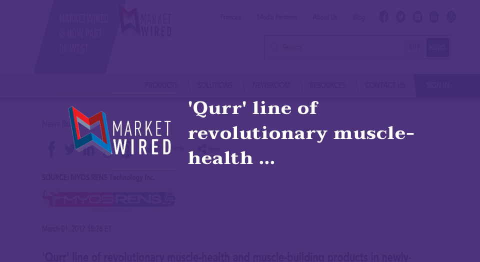 'Qurr' line of revolutionary muscle-health and muscle-building products in newly-enhanced form set for March rollout