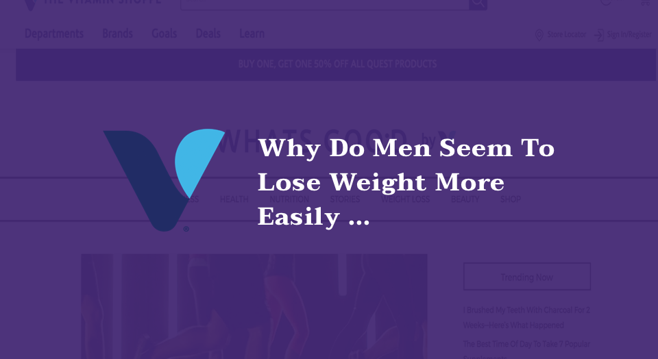 Why Do Men Seem To Lose Weight More Easily Than Women?