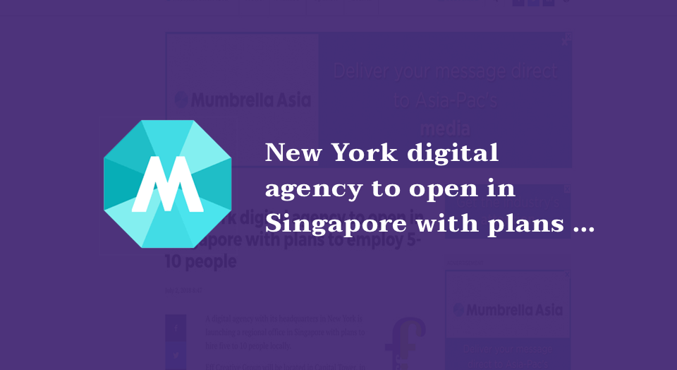 FYI New York digital agency to open in Singapore with plans to employ 5-10 people