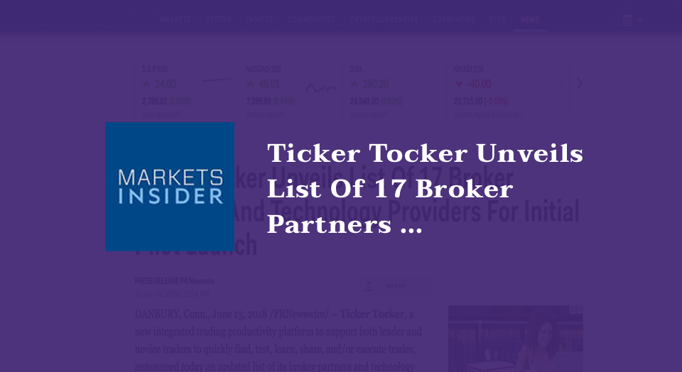 Ticker Tocker Unveils List Of 17 Broker Partners And Technology Providers For Initial Pilot Launch