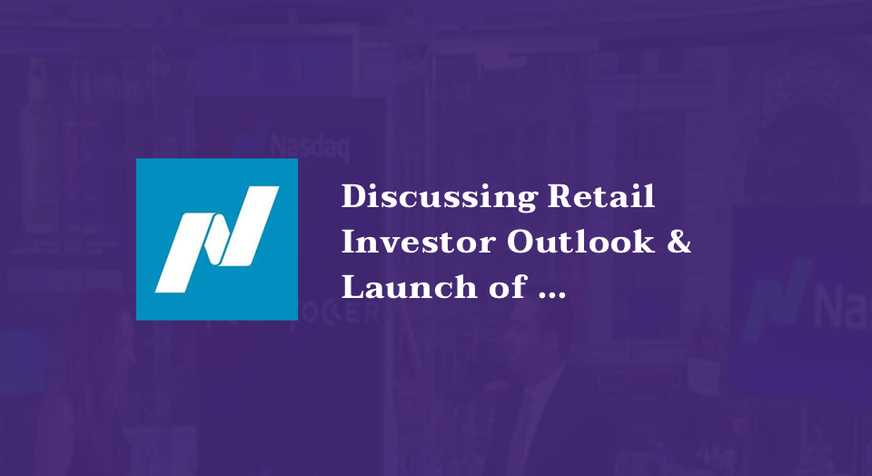 Discussing Retail Investor Outlook & Launch of TIckerTocker with Trade Talks on Nasdaq