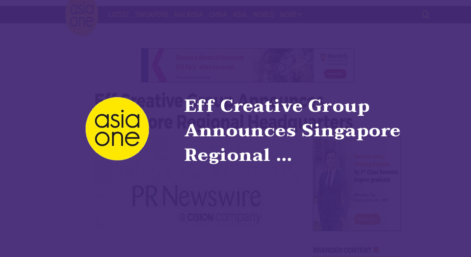 Eff Creative Group Announces Singapore Regional Headquarters
