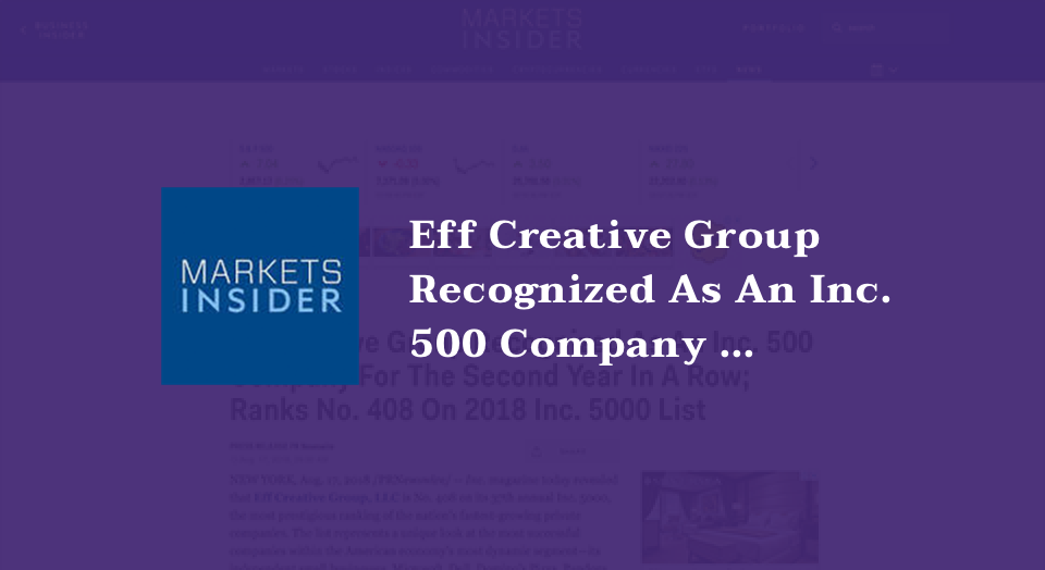 Eff Creative Group Recognized As An Inc. 500 Company For The Second Year In A Row; Ranks No. 408 On 2018 Inc. 5000 List