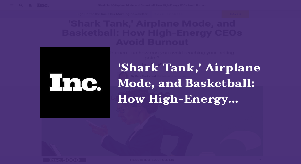 'Shark Tank,' Airplane Mode, and Basketball: How High-Energy CEOs Avoid Burnout