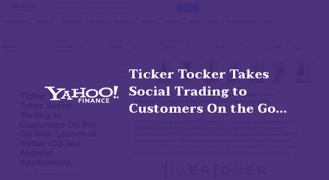 Ticker Tocker Takes Social Trading to Customers On the Go With Launch of Native iOS and Android Applications