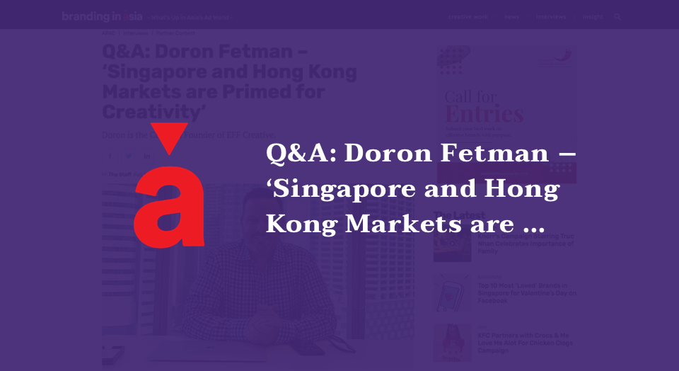 Q&A: Doron Fetman – 'Singapore and Hong Kong Markets are Primed for Creativity'